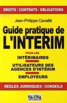 Couverture du livre « Guide pratique de l'intérim » de Philippe Cavaille aux éditions Maxima Laurent Du Mesnil
