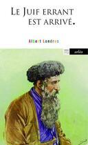 Couverture du livre « Le juif errant est arrivé » de Albert Londres aux éditions Arlea