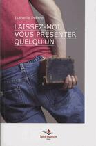 Couverture du livre « Laissez-moi vous présenter quelqu'un... » de Isabelle Pretre aux éditions Saint Augustin