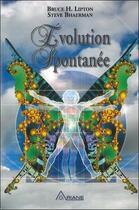 Couverture du livre « L'evolution spontanee » de Bruce H. Lipton & St aux éditions Ariane