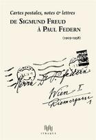 Couverture du livre « De Sigmund Freud à Paul Federn (1905-1938) » de Federn P/Freud S aux éditions Ithaque