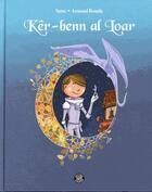 Couverture du livre « Kêr-benn al loar » de Arnaud Boutle et Sonz aux éditions Goater