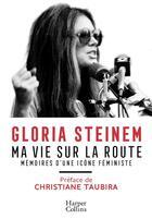 Couverture du livre « Ma vie sur la route » de Gloria Steinem aux éditions Harpercollins