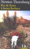 Couverture du livre « Fin de fiesta a santa barbara » de Newton Thornburg aux éditions Gallimard