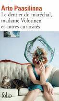 Couverture du livre « Le dentier du maréchal, Madame Volotinen et autres curiosités » de Arto Paasilinna aux éditions Gallimard