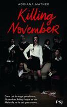 Couverture du livre « Killing november t.1 » de Adriana Mather aux éditions Pocket Jeunesse