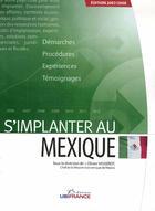 Couverture du livre « S'implanter au mexique (édition 2007-2008) » de Vasserot Olivier / M aux éditions Ubifrance