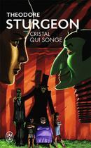 Couverture du livre « Cristal qui songe » de Theodore Sturgeon aux éditions J'ai Lu