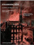 Couverture du livre « Strasbourg 1870 Le Recit Du Siege D'Apres Le Journal Inedit D'Ernest Frantz » de Ernest Frantz aux éditions Place Stanislas