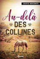 Couverture du livre « Au-dela des collines » de Nocenti Marie aux éditions Is Edition