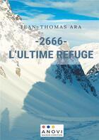 Couverture du livre « - 2666 - l'ultime refuge » de Jean-Thomas Ara aux éditions Books On Demand