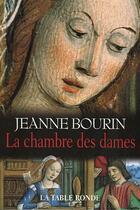 Couverture du livre « La chambre des dames » de Jeanne Bourin aux éditions Table Ronde