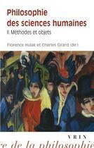 Couverture du livre « Philosophie des sciences humaines t.2 ; méthodes et concepts » de Collectif et Girard Charles et Florence Hulak aux éditions Vrin