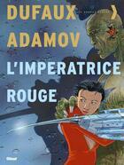 Couverture du livre « L'impératrice rouge ; intégrale t.1 à t.4 » de Jean Dufaux et Philippe Adamov aux éditions Glenat