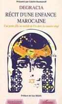 Couverture du livre « Degracia ; récit d'une enfance marocaine » de Colette Roumanoff aux éditions L'harmattan