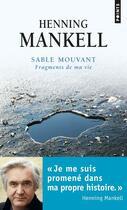 Couverture du livre « Sable mouvant ; fragments de ma vie » de Henning Mankell aux éditions Points