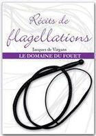 Couverture du livre « Récits de flagellation » de Jacques De Virgans aux éditions Dominique Leroy