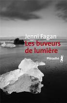 Couverture du livre « Les buveurs de lumière » de Jenni Fagan aux éditions Metailie