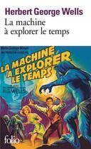 Couverture du livre « La machine à explorer le temps ; l'île du docteur Moreau » de Herbert George Wells aux éditions Gallimard