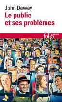 Couverture du livre « Le public et ses problèmes » de John Dewey aux éditions Gallimard