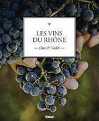 Couverture du livre « Les vins de la vallée du Rhône ; côtes et vallée » de Jean Serroy aux éditions Glenat