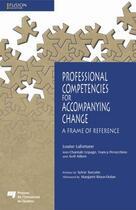 Couverture du livre « Professional Competencies for Accompanying Change ; A Frame of Reference » de Louise Lafortune aux éditions Pu De Quebec