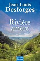 Couverture du livre « Rivière amère » de Jean-Louis Desforges aux éditions De Boree