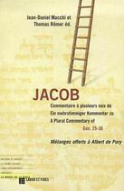Couverture du livre « Jacob ; commentaires à plusieurs voix de gen 25-36 » de Jean-Daniel Macchi et Thomas Romer aux éditions Labor Et Fides
