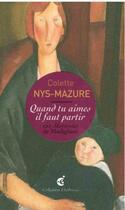 Couverture du livre « Quand tu aimes il faut partir » de Colette Nys-Mazure aux éditions Invenit