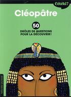 Couverture du livre « Cétéki ? ; Cléopâtre ; 50 drôles de questions pour la découvrir ! » de Anne Terral et Zelda Zonk aux éditions Tallandier
