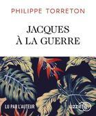 Couverture du livre « Jacques à la guerre » de Philippe Torreton aux éditions Lizzie