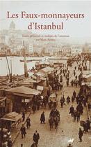 Couverture du livre « Les faux-monnayeurs d'Istanbul » de Anonyme aux éditions Anacharsis