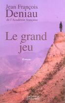 Couverture du livre « Le grand jeu » de Jean-Francois Deniau aux éditions Hachette Litteratures