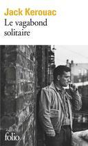 Couverture du livre « Le Vagabond Solitaire » de Jack Kerouac aux éditions Gallimard