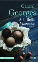 Couverture du livre « À la Belle Marquise » de Gerard Georges aux éditions Presses De La Cite