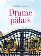 Couverture du livre « Drame au palais » de Charlotte Rispoli aux éditions Amalthee
