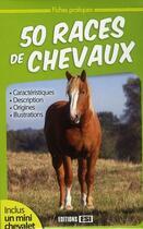 Couverture du livre « 50 races de chevaux » de Brozinska Anastas. aux éditions Editions Esi