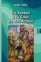 Couverture du livre « Un yankee à la cour du roi Arthur » de Mark Twain aux éditions Prng
