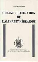 Couverture du livre « Origine et formation de l'alphabet hebraique » de Urbain Magnier aux éditions Traditionnelles