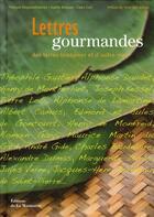 Couverture du livre « Lettres gourmandes des terres lointaines » de Sophie Brissaud et Claire Curt et Francois Desgrandchamps aux éditions La Martiniere