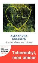 Couverture du livre « À crier dans les ruines » de Alexandra Koszelyk aux éditions Points