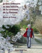 Couverture du livre « Jardins d'histoire et sans histoire - comtesse de la panouse » de Bettina De Cosnac aux éditions Monelle Hayot