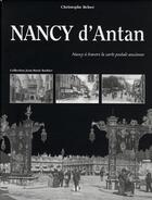 Couverture du livre « Nancy d'antan ; Nancy à travers la carte postale ancienne » de Christophe Belser aux éditions Herve Chopin
