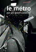 Couverture du livre « Le métro est un sport collectif » de Bertrand Guillot aux éditions Rue Fromentin