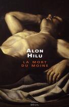 Couverture du livre « La mort du moine » de Alon Hilu aux éditions Seuil