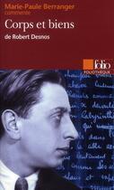 Couverture du livre « Corps et biens de Robert Desnos » de Marie-Paule Berranger aux éditions Gallimard