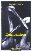 Couverture du livre « L'empailleur » de Luca Di Fulvio aux éditions Gallimard