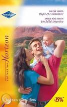 Couverture du livre « Papa et célibataire ; un bébé imprévu » de Karen Rose Smith et Arlene James aux éditions Harlequin