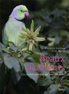 Couverture du livre « Beaux d'ailleurs ; ces espèces exotiques qui nous entourent » de Francois Lasserre et Cyril Ruoso aux éditions Belin