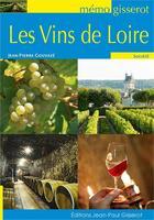 Couverture du livre « Les vins de Loire » de Jean-Pierre Gouvaze aux éditions Gisserot